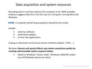 Data acquisition and system resources