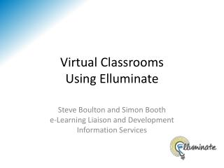 Virtual Classrooms Using Elluminate