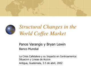 Structural Changes in the World Coffee Market