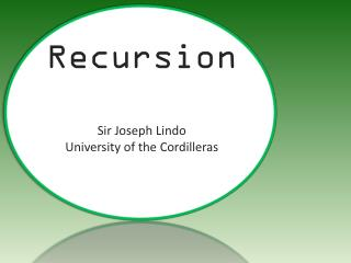 Recursion Sir Joseph  Lindo University of the Cordilleras