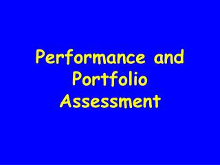 Performance and Portfolio Assessment