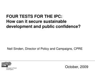 FOUR TESTS FOR THE IPC: How can it secure sustainable development and public confidence?