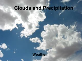 Clouds and Precipitation