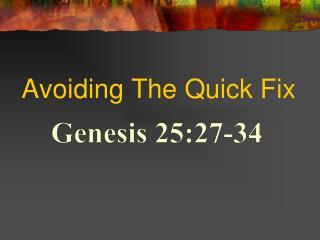 Avoiding The Quick Fix