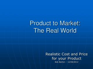 Product to Market: The Real World