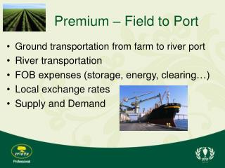 Premium – Field to Port