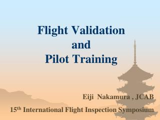 Flight Validation  and Pilot Training