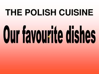 Our favourite dishes