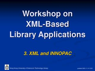 Workshop on  XML-Based  Library Applications