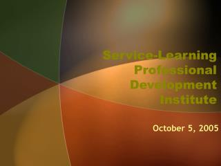 Service-Learning Professional Development Institute