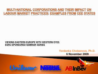 Multi-national corporations and their impact on  labour market practices: examples from CEE states