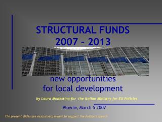 STRUCTURAL FUNDS 2007 – 2013 new opportunities  for local development