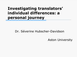 Investigating translators' individual differences: a personal journey