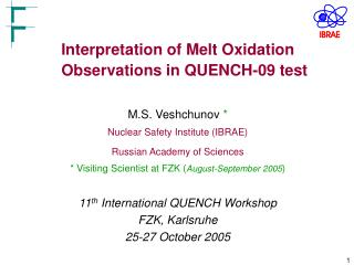 Interpretation of Melt Oxidation Observations in QUENCH-09 test M.S. Veshchunov *