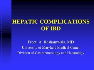 HEPATIC COMPLICATIONS OF IBD
