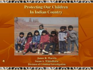 Protecting Our Children In Indian Country