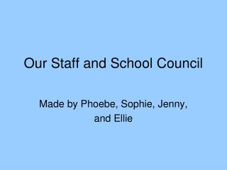 Our Staff and School Council