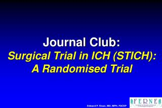 Journal Club: Surgical Trial in ICH (STICH):  A Randomised Trial