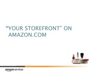 """ YOUR STOREFRONT"" ON AMAZON.COM"