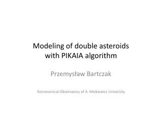 Modeling  of double  asteroids with  PIKAIA  algorithm