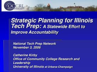 Strategic Planning for Illinois Tech Prep:  A Statewide Effort to Improve Accountability