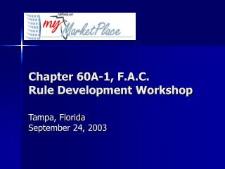 Chapter 60A-1, F.A.C. Rule Development Workshop