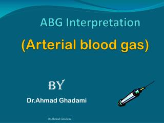 (Arterial blood gas)