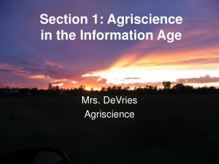 Section 1: Agriscience  in the Information Age