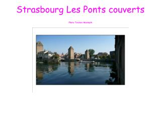 Strasbourg Les Ponts couverts Photo Torsten Wermuth