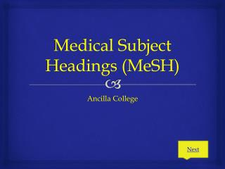 Medical Subject Headings ( MeSH )