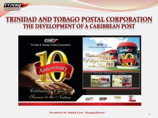 Trinidad and Tobago Postal Corporation The development of a  caribbean  post