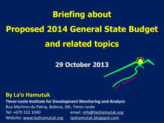 Briefing  about Proposed 2014 General State Budget  and related topics
