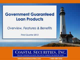 Government Guaranteed Loan Products Overview, Features & Benefits Third Quarter 2013