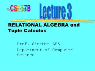 RELATIONAL ALGEBRA and Tuple Calculus
