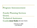 Program Announcement   Family Planning Services Grants  Technical Assistance  Conference Call