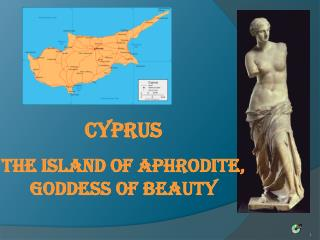 Cyprus the island of Aphrodite, goddess of beauty
