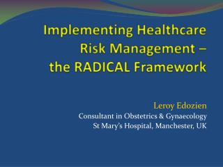 Implementing Healthcare Risk Management –  the RADICAL Framework
