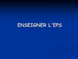 ENSEIGNER L'EPS