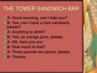 THE TOWER SANDWICH BAR