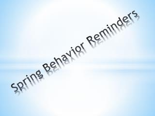 Spring Behavior Reminders