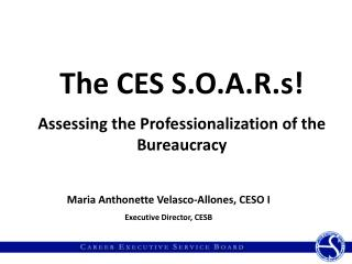 The CES S.O.A.R.s! Assessing the Professionalization of the Bureaucracy