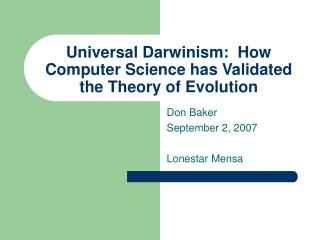 Universal Darwinism:  How Computer Science has Validated the Theory of Evolution