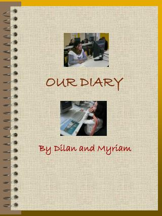 OUR DIARY