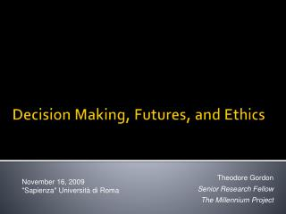 Decision Making, Futures, and Ethics