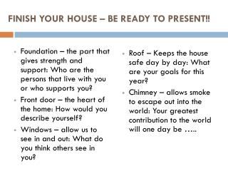 FINISH YOUR HOUSE – BE READY TO PRESENT!!