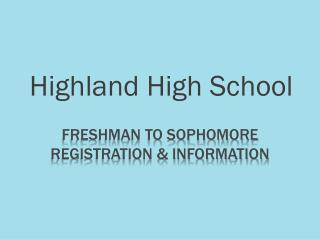 Freshman to Sophomore  Registration & Information