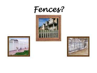 Fences?