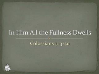 In Him All the Fullness Dwells