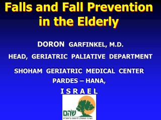 DORON   GARFINKEL, M.D. HEAD,  GERIATRIC  PALIATIVE  DEPARTMENT