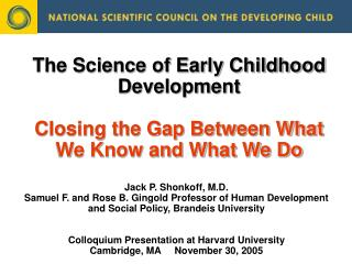 The Science of Early Childhood Development  Closing the Gap Between What We Know and What We Do